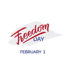 freedom day hand-written text typography vector image