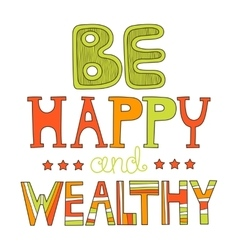 Be happy and wealthy Wish on holiday Decorative vector