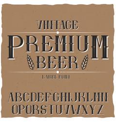 vintage label typeface named premium beer vector image