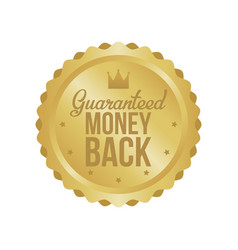 Money back guarantee gold sign label vector