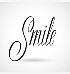 smile inscription hand drawn calligraphy vector image