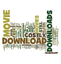Are movie downloads costly text background word vector