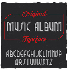 vintage label typeface named music album vector image