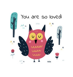 you are so loved print with a cute owl forest vector image