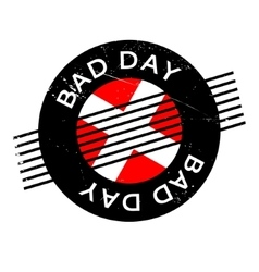 Bad Day rubber stamp vector