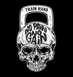 No pain no gain train hard skull in form a vector