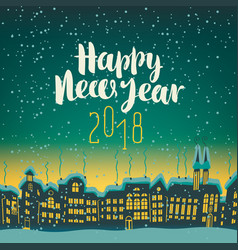 happy new year 2018 on a background of night city vector image vector image