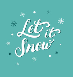 Let it snow hand written Christmas lettering with vector