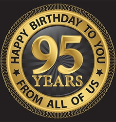 95 years happy birthday to you from all of us gold vector image vector image