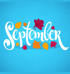 Hello september bright fall leaves and lettering vector