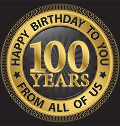 100 years happy birthday to you from all of us vector image