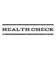 Health Check Watermark Stamp vector image