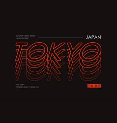 Tokyo slogan typography graphics for t-shirt vector