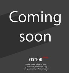 Coming soon icon symbol Flat modern web design vector
