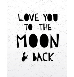 hand drawn calligraphy lettering love to the moon vector image vector image