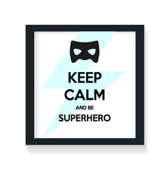 Keep calm and be Superhero vector image vector image