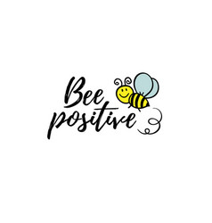 Bee positive phrase with doodle on white vector