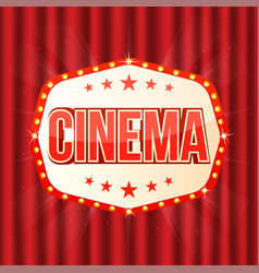 cinema sign on red curtain retro light frame vector image