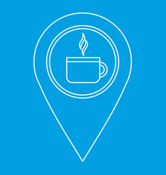 Coffee or tea location icon outline style vector