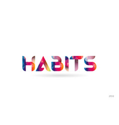 Habits colored rainbow word text suitable for vector