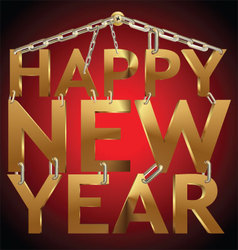 Happy New Year 3d golden text on chain vector image vector image