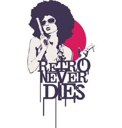 Retro Never Dies vector image vector image
