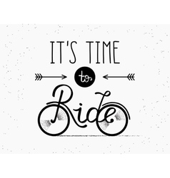 It is time to ride hand made for vector image