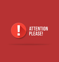red attention please bubble isolated on red vector image
