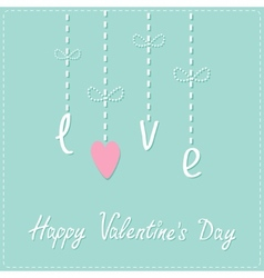 Hanging word love with heart Dash line Love card vector image