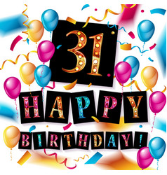 happy birthday thirty one 31 year vector image