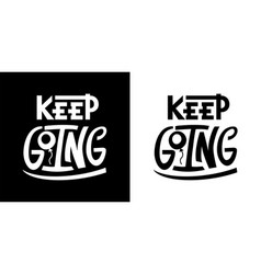 keep going quote typography lettering text on vector image