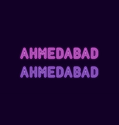 Neon name of ahmedabad city in india vector