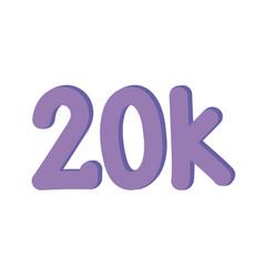 Twenty thousand followers label vector