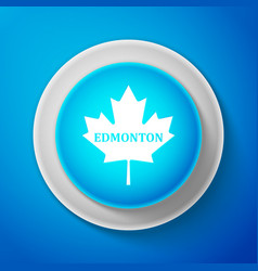 White canadian maple leaf with city name edmonton vector