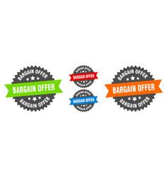 bargain offer sign round ribbon label set seal vector image