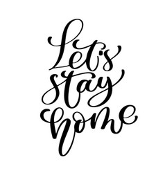 lets stay home quote handwritten with vector image