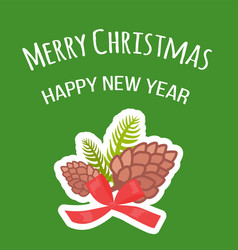Merry christmas and happy new year postcard pine vector