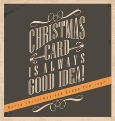 Christmas card is always good idea vector