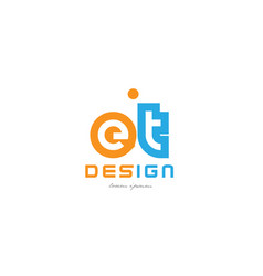 Et e t orange blue alphabet letter logo vector