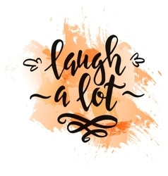 Laugh a lot Conceptual handwritten phrase T shirt vector