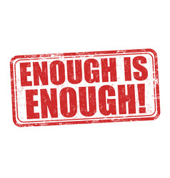 Enough is enough grunge rubber stamp vector