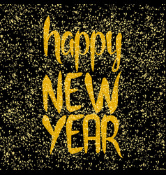 happy new year hand drawn golden wishes vector image
