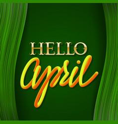 Hello april golden with yellow orange gradient vector
