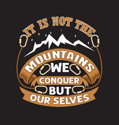 Hike quote and saying good for print design vector
