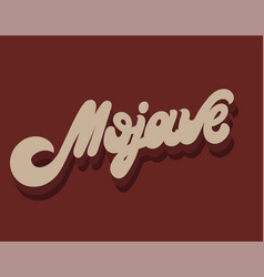 Mojave hand drawn lettering isolated vector