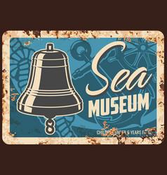 sea museum metal plate rusty nautical seafaring vector image