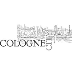 a travel guide for cologne text word cloud concept vector image