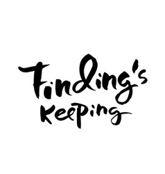 findings keeping hand drawn lettering vector image