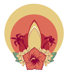 Surfboard in hawaiian flowers bouquet hibiscus and vector