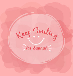 keep smiling its sunnah quotes islam word vector image vector image